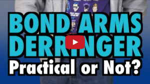 Bond Arms Derringer: Practical or Not Video