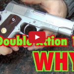 Double Action 1911: WHY? (Para LDA45) Video