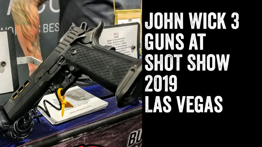 John Wick 3 Guns At Shot Show 2019 Omaha Outdoors