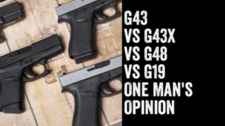 G43 vs G43X vs G48 vs G19: One Man's Opinion - Omaha Outdoors