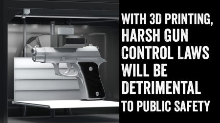 With 3D Printing, Harsh Gun Control Laws Will Be Detrimental